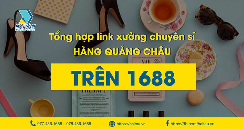 Tổng hợp link xưởng chuyên sỉ hàng Quảng Châu trên 1688