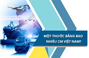 Hỏi – đáp thắc mắc: Một thước bằng bao nhiêu cm Việt Nam?