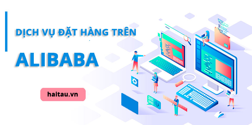 Dịch vụ đặt hàng Alibaba giá rẻ