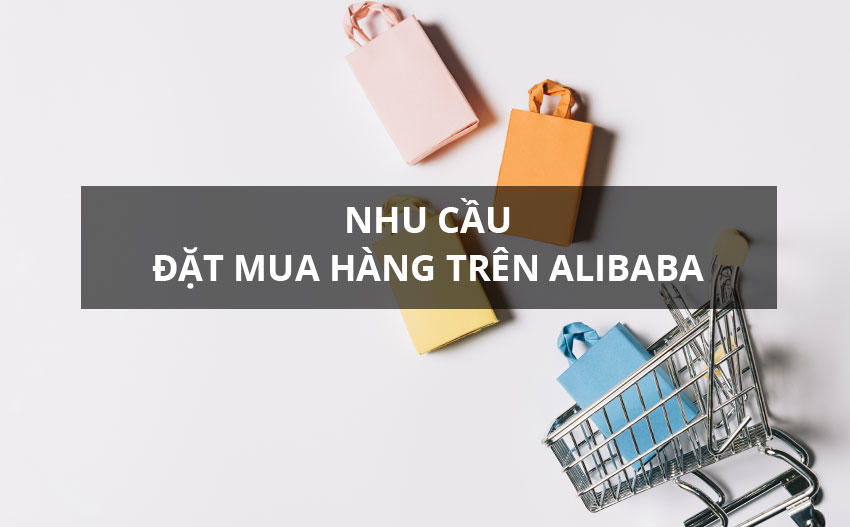 Nhu cầu mua hàng trên Alibaba